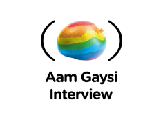 Interview Aam Gaysi : If You Can Afford It, You Have To Come Out.