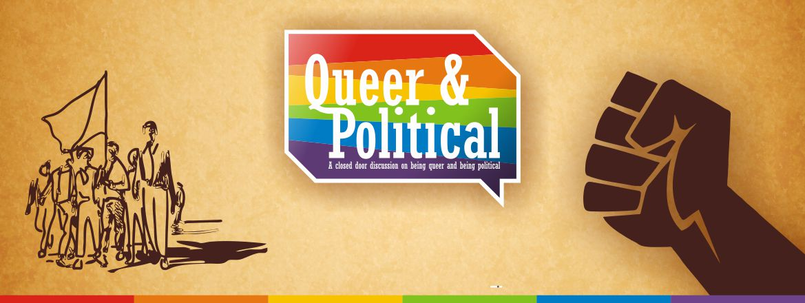 Queer & Political! How Political is your Queer ?