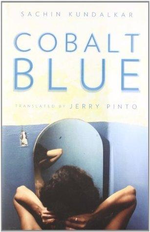 """Book Review: """"Cobalt Blue"""" By Sachin Kundalkar"""