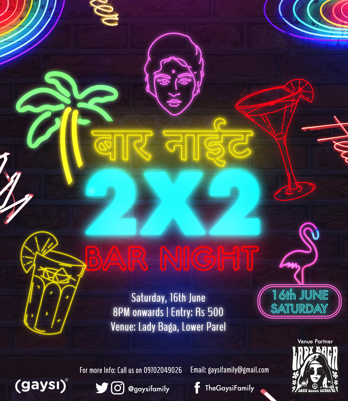 Gaysi Presents 2×2 Bar Night On 16th June At Lady Baga, Kamala Mills