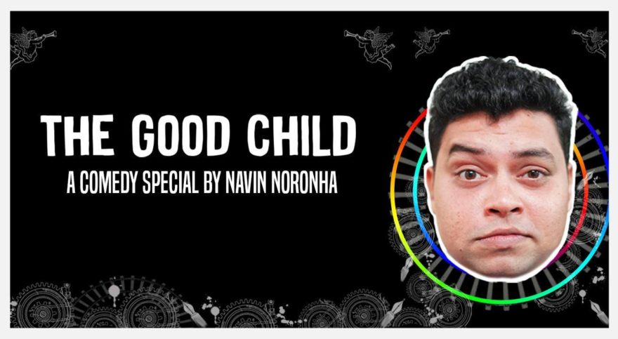 """Review: """"The Good Child"""" A Comedy Special By Navin Noronha"""
