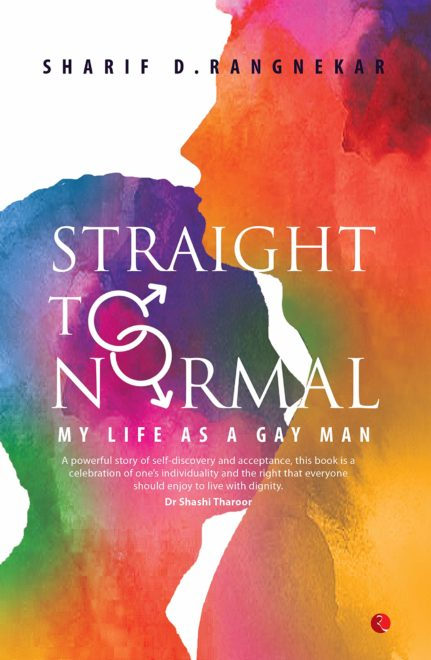 """Book Review: Straight To Normal: """"My Life As A Gay Man"""" By Sharif D. Rangnekar"""