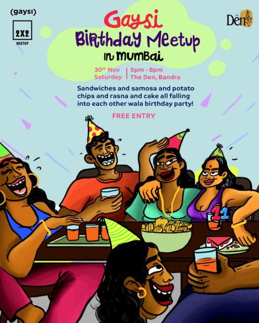 Gaysi Birthday Meetup In Mumbai On 30th November At The Den