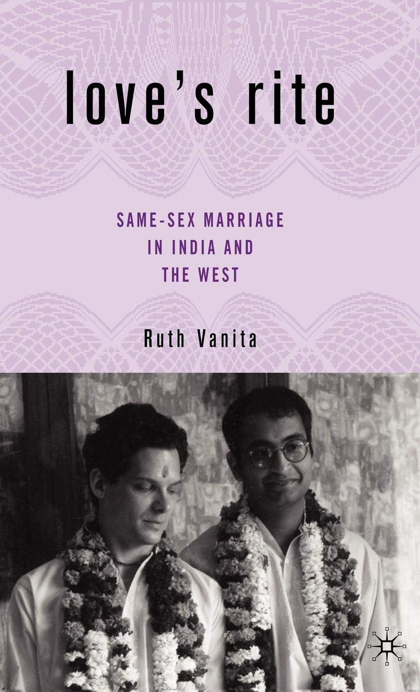 """Book Review: """"Love's Rite: Same-Sex Marriage In India And The West"""" By Ruth Vanita"""