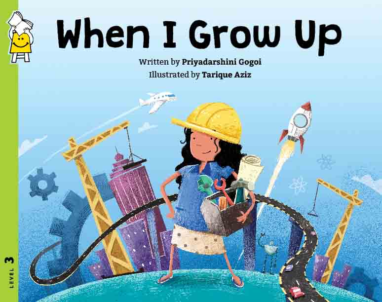 """Book Review – """"When I Grow Up"""" By Priyadarshini Gogoi And Tarique Aziz"""