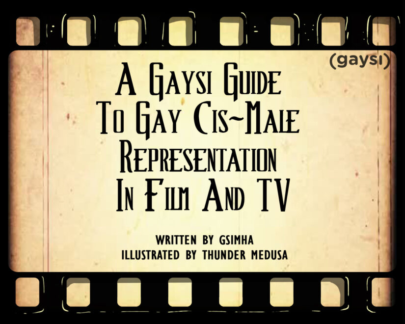 A Gaysi Guide To Gay Cis-Male Representation In Film And TV