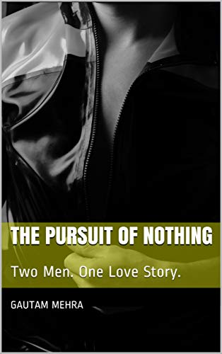 """Book Review: """"The Pursuit Of Nothing"""" By Gautam Mehra"""