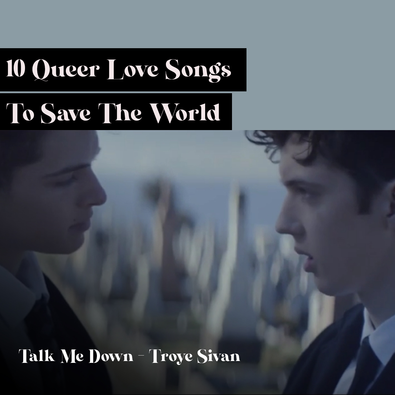 10 Queer Love Songs To Save The World