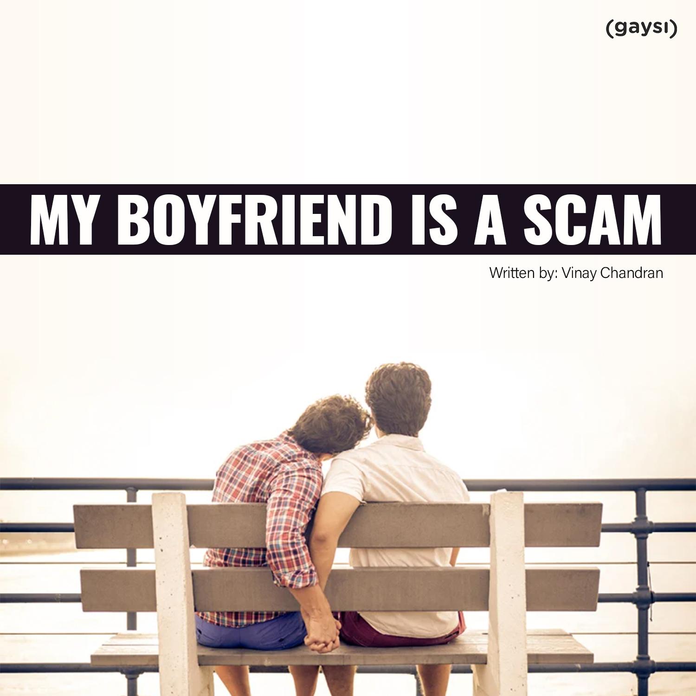 My Boyfriend Is A Scam