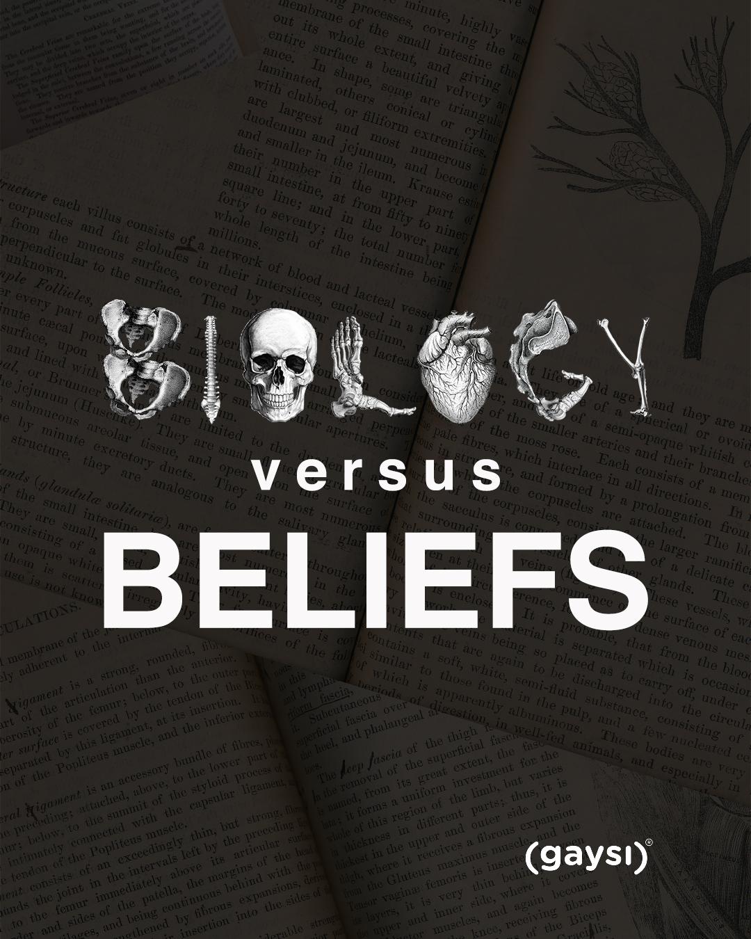 Biology Versus Beliefs